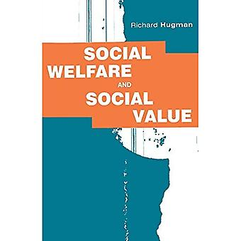 Social Welfare and Social Value: Policy and Practice