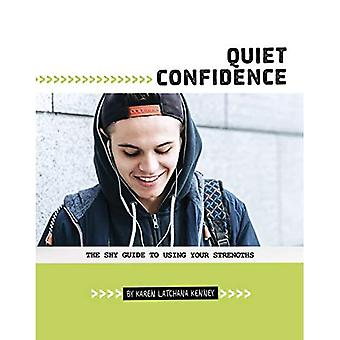 Quiet Confidence: The Shy Guide to Using Your Strengths (Shy Guides)