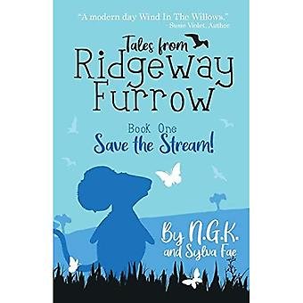 Tales From Ridgeway Furrow: Book 1 - Save The Stream!: Et kapitel bog for 7-10 årige. (Harry den glade mus)