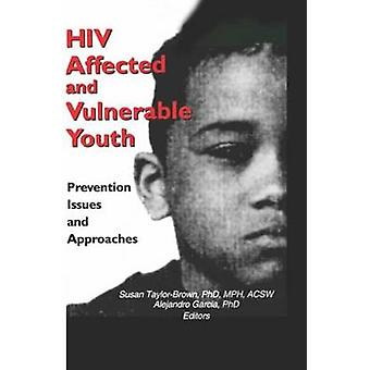 HIV Affected and Vulnerable Youth - Prevention Issues and Approaches b