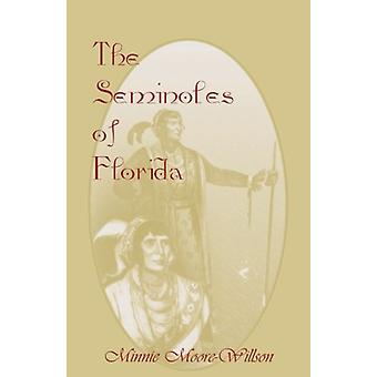 The Seminoles of Florida by Minnie Moore-Willson - 9780788422584 Book