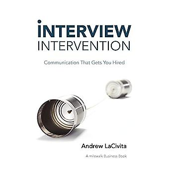 Interview Intervention - Communication That Gets You Hired - A Milewalk