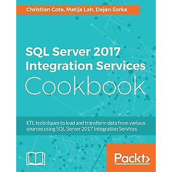 SQL Server 2017 Integration Services Cookbook by Christian Cote - 978