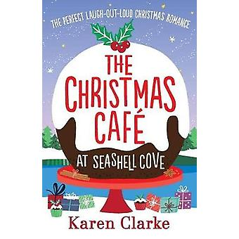 The Christmas Cafe at Seashell Cove - The perfect laugh out loud Chris