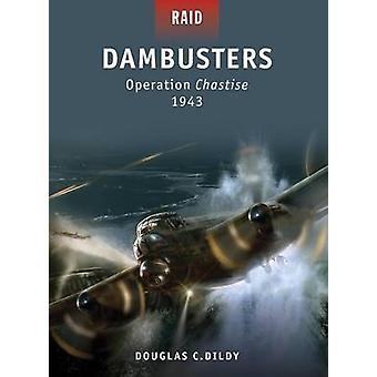Dambusters Operation Chastise 1943-tekijä Doug Dildy