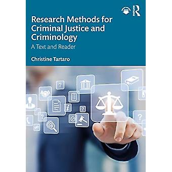 Research Methods for Criminal Justice and Criminology by Christine Tartaro