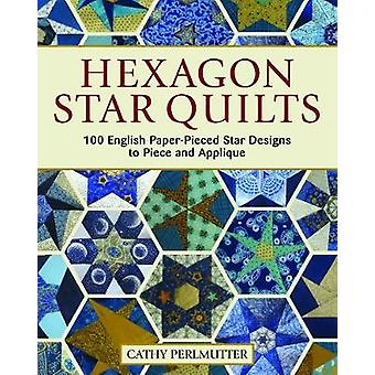Hexagon Star Quilts 113 English Paper Pieced Star Patterns to Piece and Appliqu Landauer FullSize Patterns and 7 StepbyStep Projects for Hand  Pieced Star Patterns to Piece and Applique