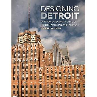 Designing Detroit by Michael G. Smith