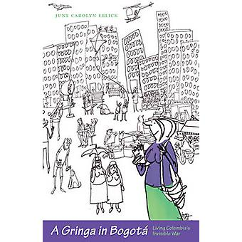 Гринга в Боготе - живая Колумбия-апос;невидимая война к июню Каролин E