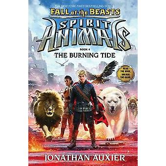Fall of the Beasts 4 - The Burning Tide by Jonathan Auxier - 978054583