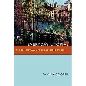 Tous les jours utopies - la vie conceptuelle d'espaces promettant par Davina C