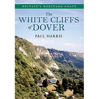 The White Cliffs of Dover Britain's Heritage Coast by Paul Harris - 9