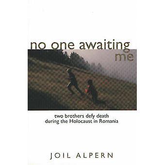 Personne qui m'attend - deux frères braver la mort pendant l'Holocauste en R