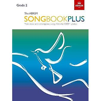 The ABRSM Songbook Plus - Grade 2 - More classic and contemporary piec