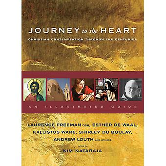 Journey to the Heart - Christian Contemplation Through the Centuries -