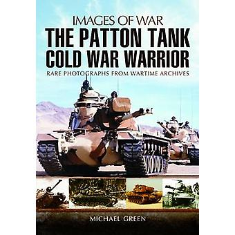 The Patton Tank - Cold War Warrior by Michael Green - 9781848847613 Bo