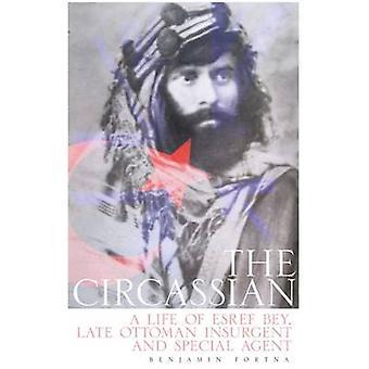 De Ю́рий - het leven van Esref Bey - Late Ottomaanse opstandige en Sp