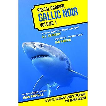 Gallic Noir - The A26 - How's the Pain? - The Panda Theory - Volume 1 -