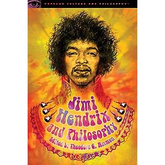 Jimi Hendrix and Philosophy by Theodore G Ammon - 9780812699562 Book