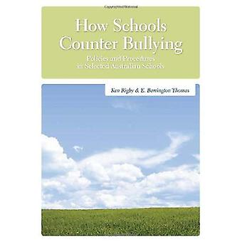 How Schools Counter Bullying: Policies and Procedures in Selected Australian Schools