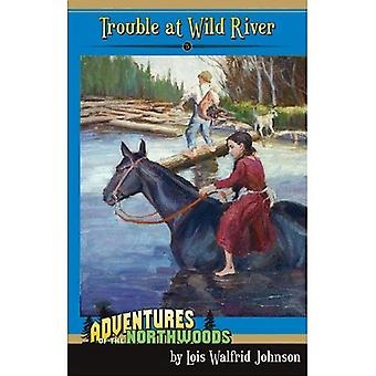 Trouble at Wild River (Adventures of the Northwoods