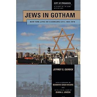 Juden in Gotham: New Yorker Juden in einer sich verändernden Stadt, 1920-2010 (Stadt von Versprechungen)