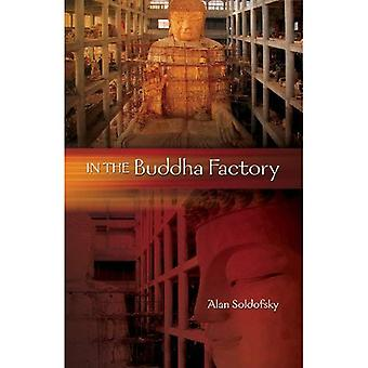 IN THE BUDDHA FACTORY