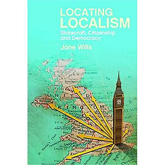 Locating localism: Statecraft, citizenship and democracy