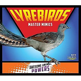 Lyrebirds: Maestro imitadores (poderes animales impresionantes)