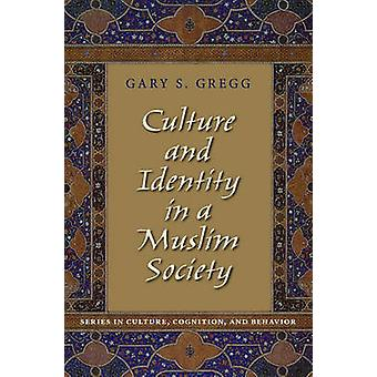 Culture and Identity in a Muslim Society door Gregg & Gary S. Associate Professor of Psychology & Associate Professor of Psychology & Kalamazoo College