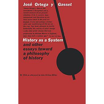 Geschichte als ein System und andere Versuche zu einer Philosophie der Geschichte von Ortega y Gasset & Jose