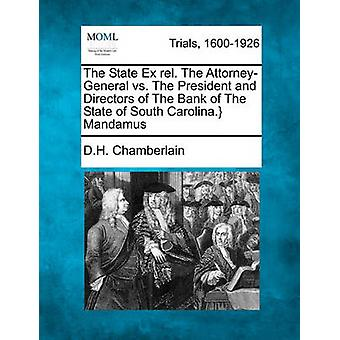 The State Ex rel. The AttorneyGeneral vs. The President and Directors of The Bank of The State of South Carolina. Mandamus by Chamberlain & D.H.