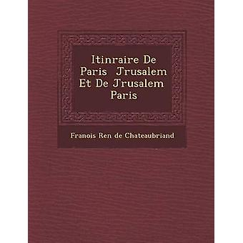 ITIN Raire de Paris J Rusalem Et de J Rusalem Paris door Fran Ois Ren