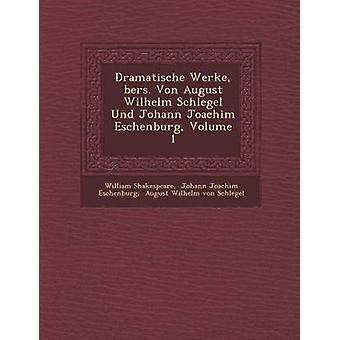 Dramatische Werke brer. Von August Wilhelm Schlegel Und Johann Joachim Eschenburg volym 1 av Shakespeare & William