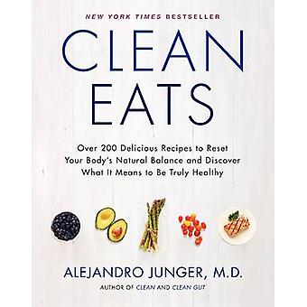 Clean Eats - Over 200 Delicious Recipes to Reset Your Body's Natural B