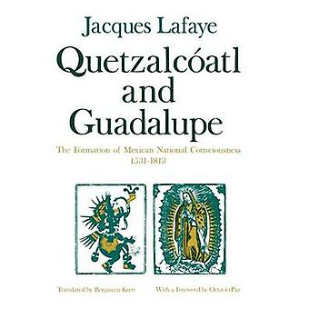 Quetzalcoatl and Guadalupe - The Formation of Mexican National Conscio