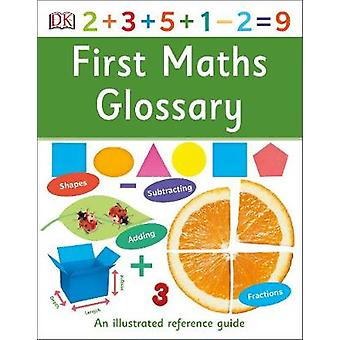 First Maths Glossary - An Illustrated Reference Guide by First Maths G