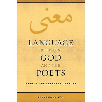 Language between God and the Poets - Ma`na in the Eleventh Century by