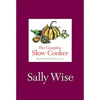 The Complete Slow Cooker by Sally Wise - 9780733331466 Book