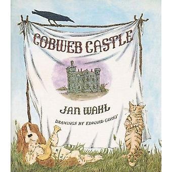 Cobweb Castle A231 (12th Revised edition) by Jan Wahl - Edward Gorey