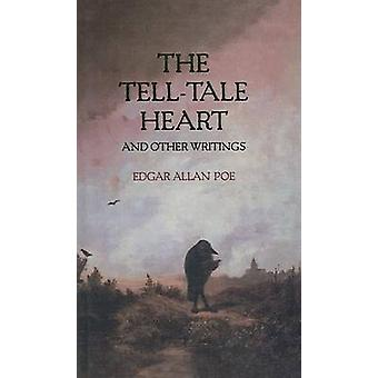 The Tell-Tale Heart and Other Writings by Edgar Allan Poe - 978078070
