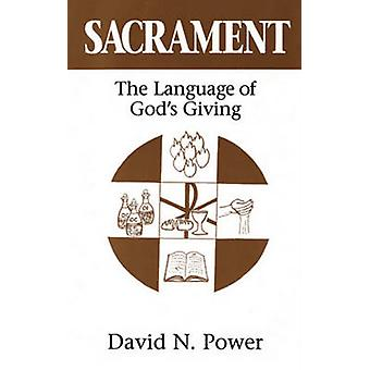 Sacrament - The Language of God's Giving by David N. Power - 978082451