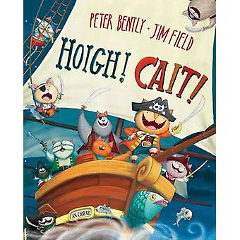 Hoigh! Cait! by Peter Bently - 9780861523849 Book