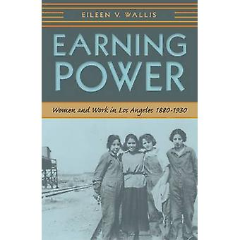 Intjänings förmåga-kvinnor och arbete i Los Angeles-1880-1930-9780874178