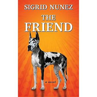 The Friend by Sigrid Nunez - 9781432850081 Book