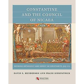Constantine and the Council of Nicaea - Defining Orthodoxy and Heresy