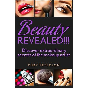 Beauty Revealed - Discover Extraordinary Secrets from Makeup Artists b