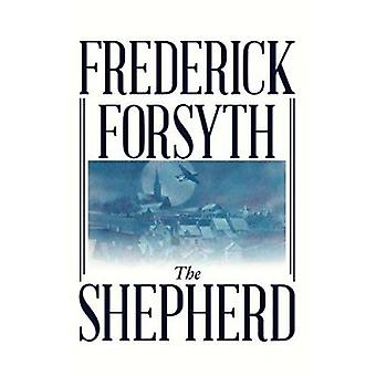 The Shepherd by Frederick Forsyth - Lou Feck - 9781596830141 Book