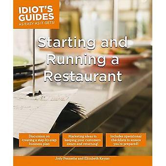 Starting and Running a Restaurant by Jody Pennette - Elizabeth Keyser