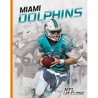 Miami Dolphins by Dan Myers - 9781680782226 Book